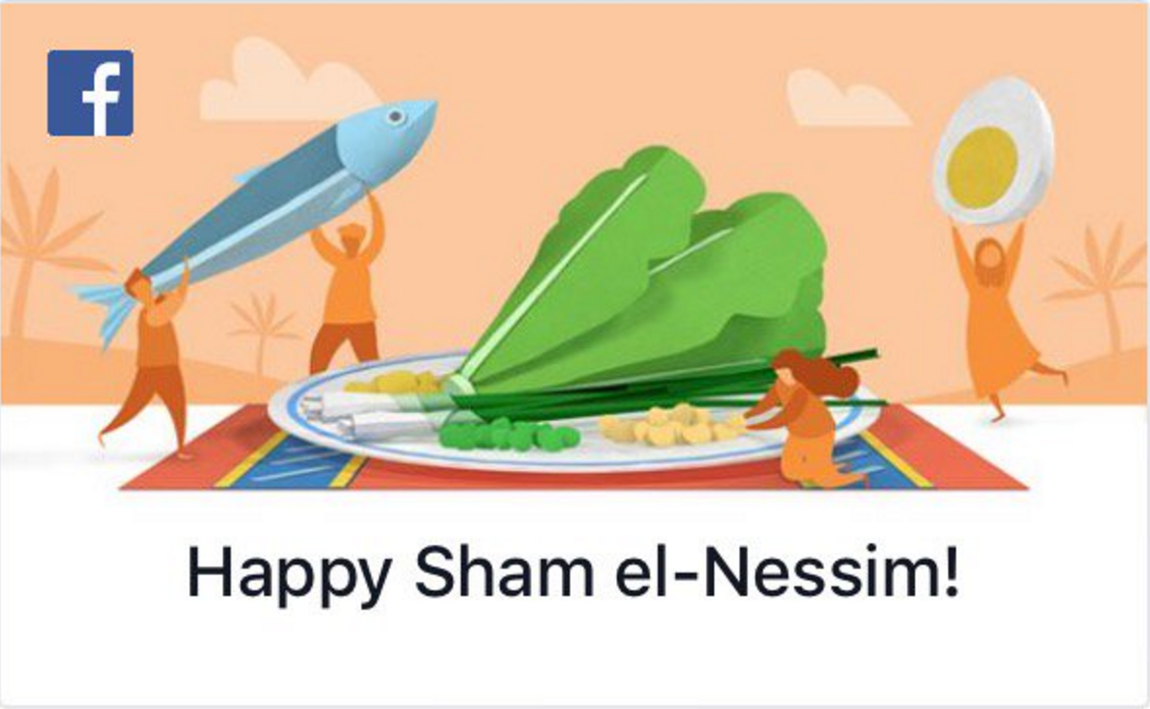 Facebook joined the festivities by rolling out these well-wishes for Egyptians celebrating Sham El-Nessim, complete with many traditional features of the holiday